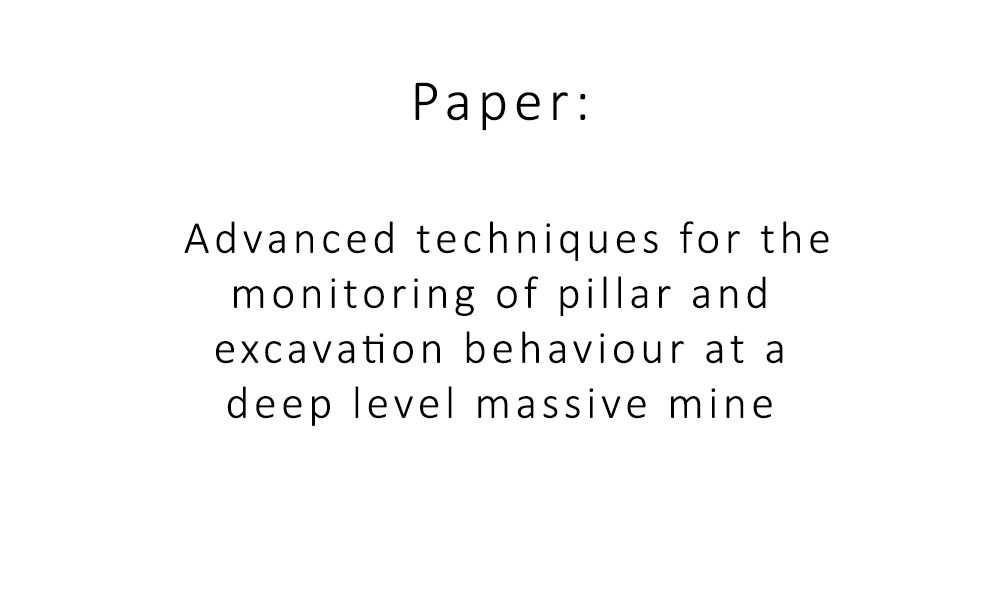 Advanced techniques for the monitoring of pillar and excavation behaviour at a deep level massive mine Paper